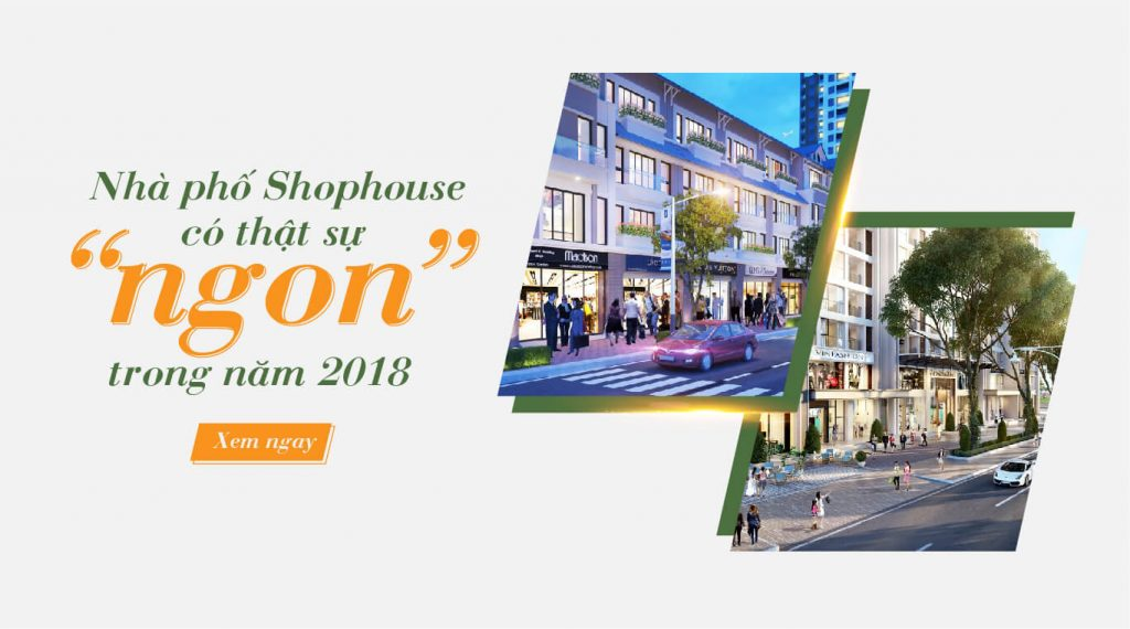 nha-pho-shophouse-co-that-su-ngon-nam-2018